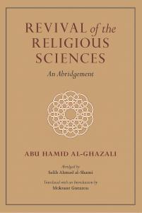 Revival of the religious Sciences An Abridgement