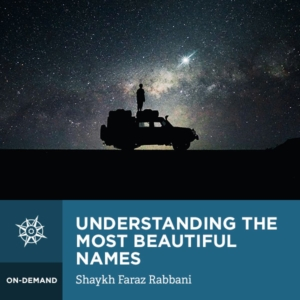 Understanding the Most Beautiful Names: The 99 Names of Allah