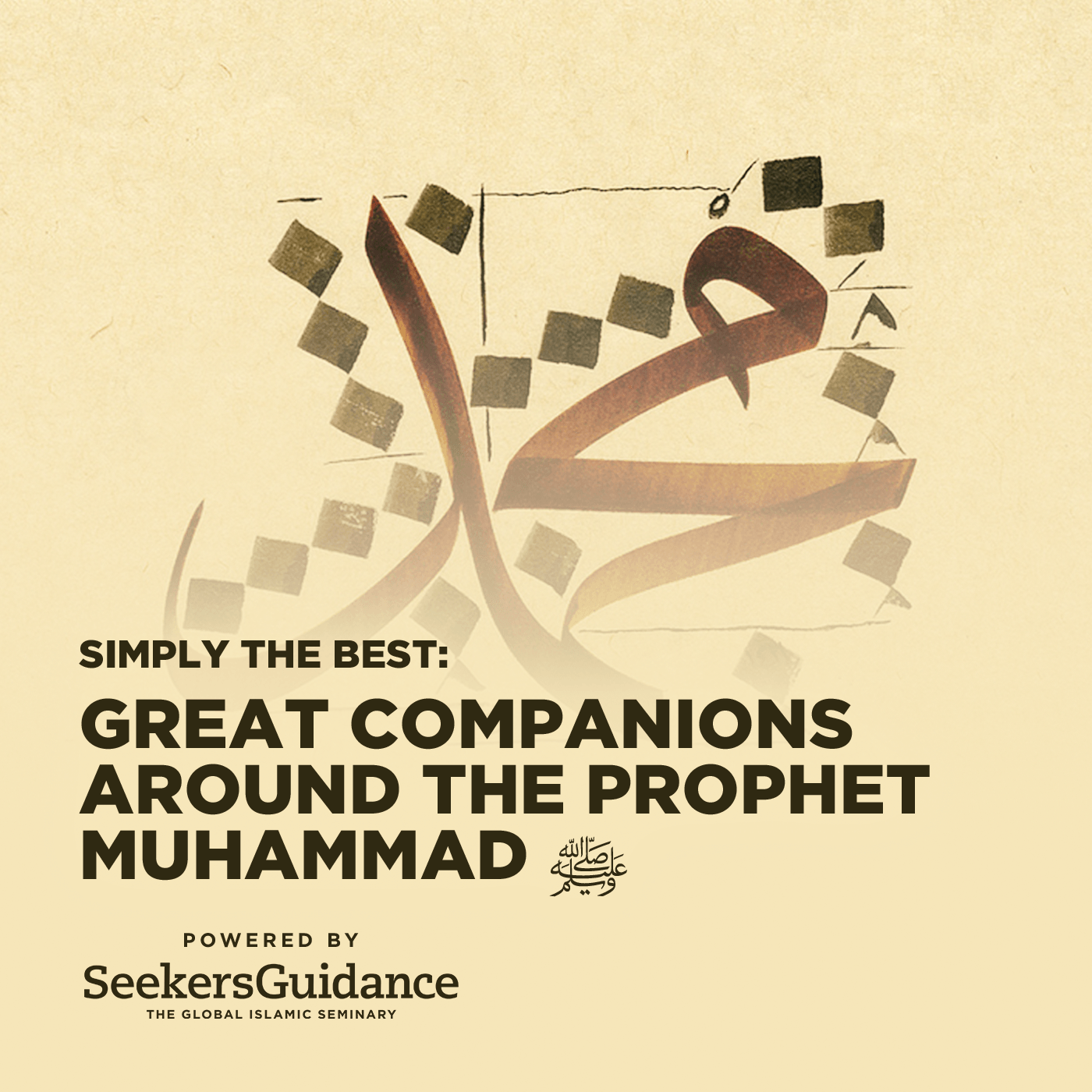 Simply The Best: Great Companions Around The Prophet Muhammad ﷺ