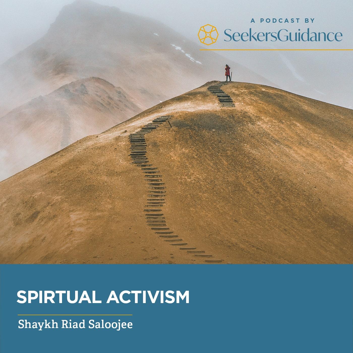 Spiritual Activism with Shaykh Riad Saloojee