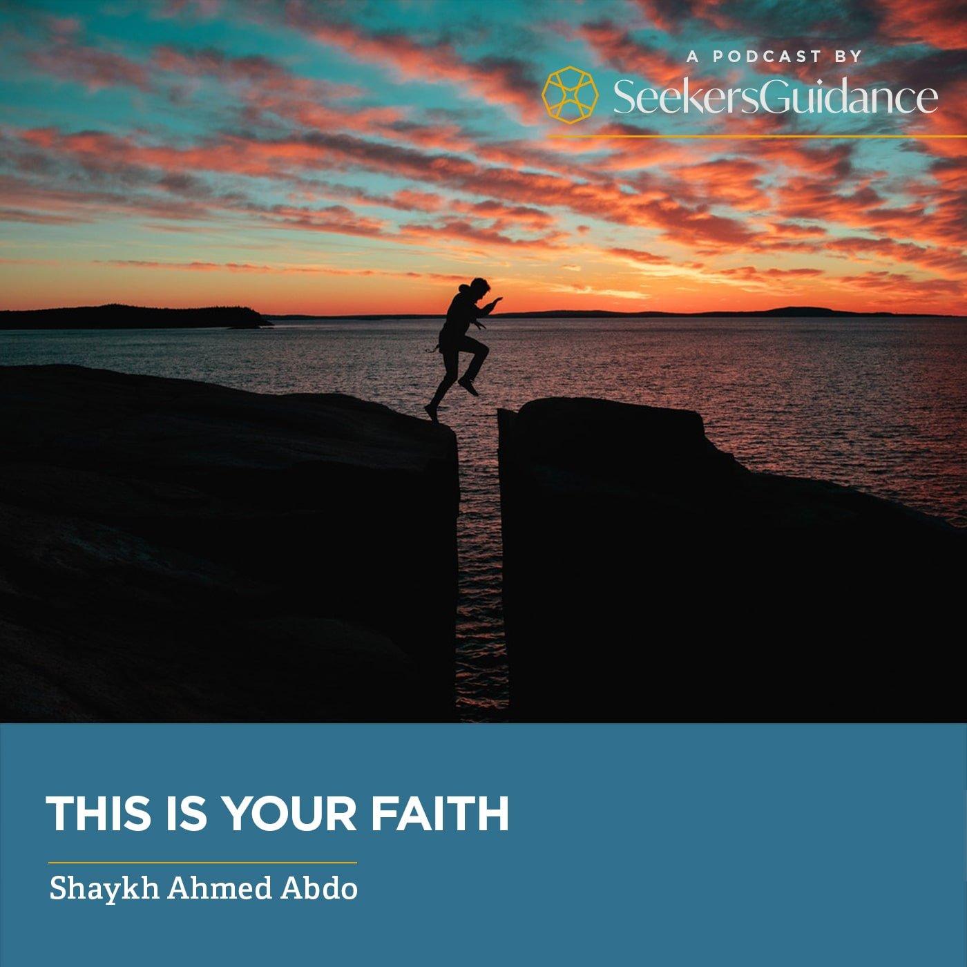 This is Your Faith with Shaykh Ahmed Abdo